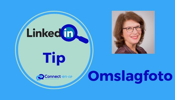 Tips voor jouw optimale LinkedIn omslagfoto